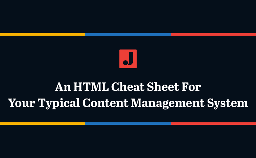 A Handy HTML Cheat Sheet for Your Typical Content Management System