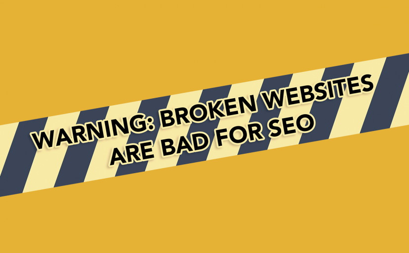 broken websites are bad for SEO