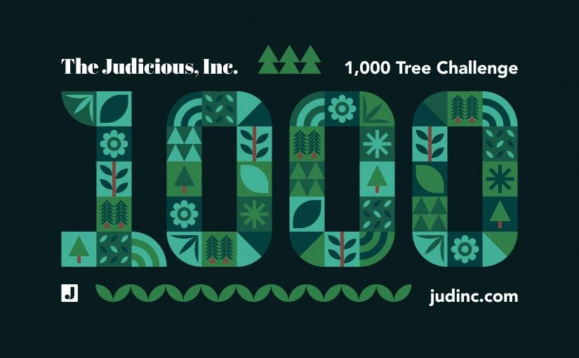 Judicious Inc 1000 Tree Challenge
